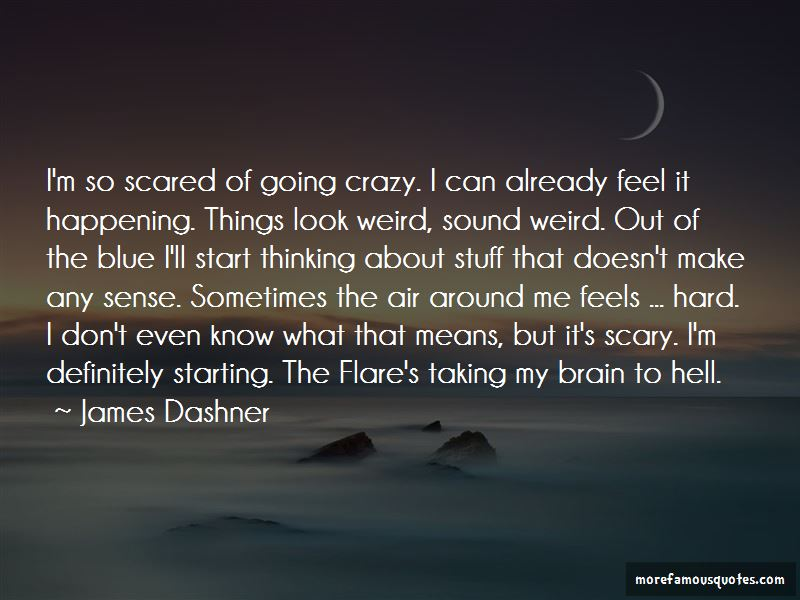 Weird Things Happening Quotes Pictures 4