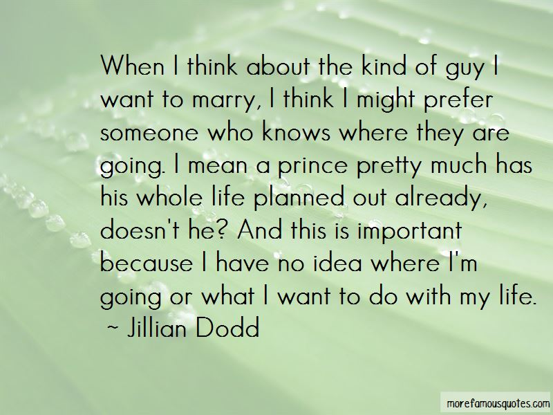 What Kind Of Guy I Want Quotes Pictures 3