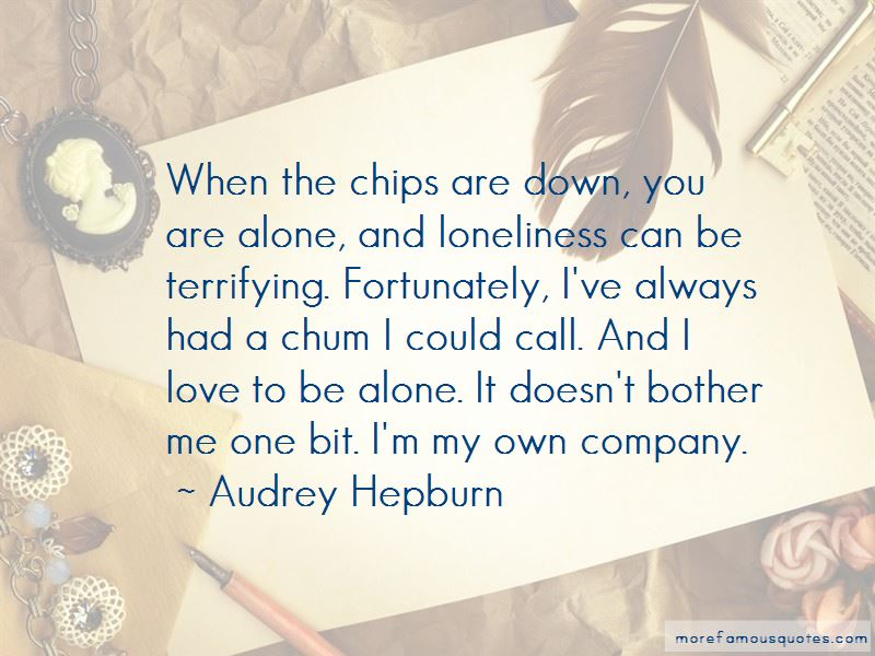 Quotes About When The Chips Are Down