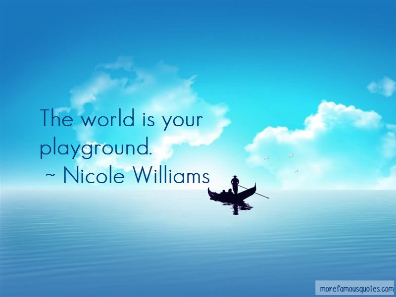 The World Is My Playground Quotes