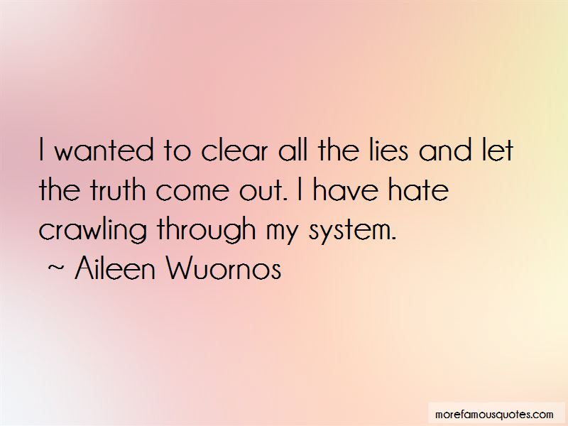 Truth Come Out Quotes