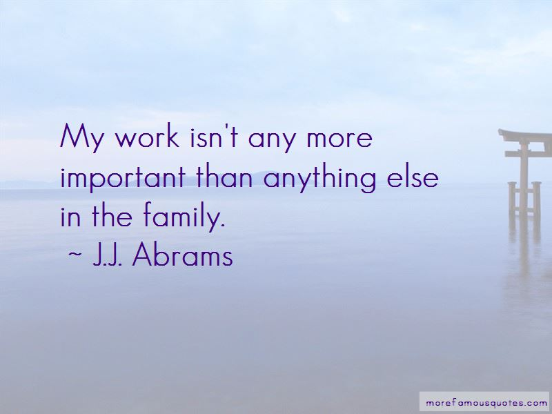 Work More Important Than Family Quotes Pictures 2