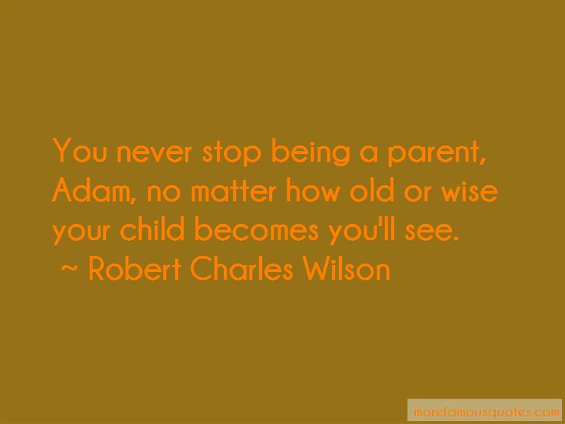 You Never Stop Being A Parent Quotes: top 1 quotes about You ...