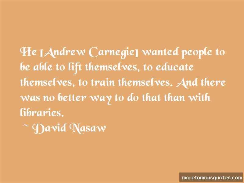 Andrew Carnegie Libraries Quotes