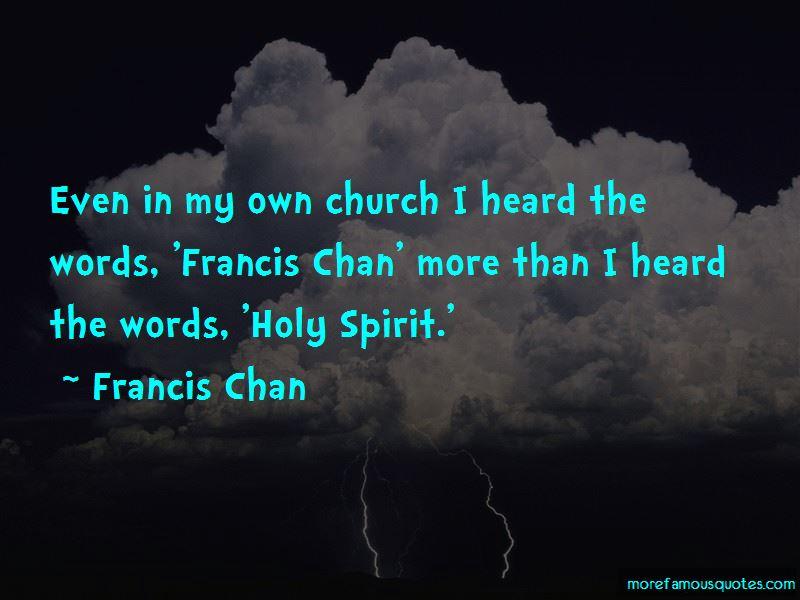 Chan Francis Quotes