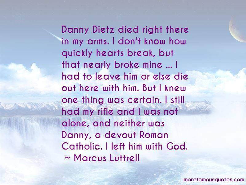 Danny Dietz Quotes