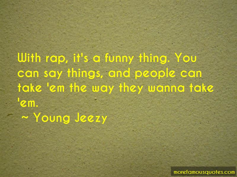 Funny Rap Quotes: top 8 quotes about Funny Rap from famous ...