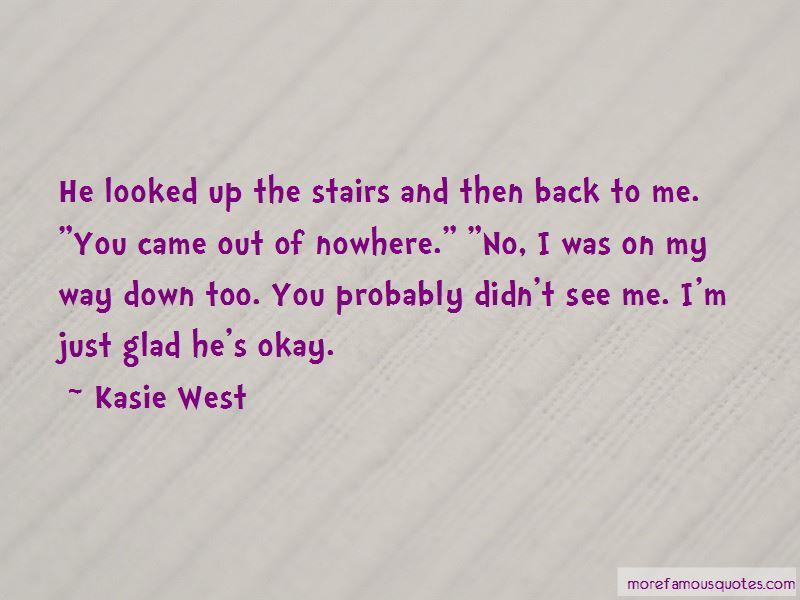 Glad You Came Back Quotes