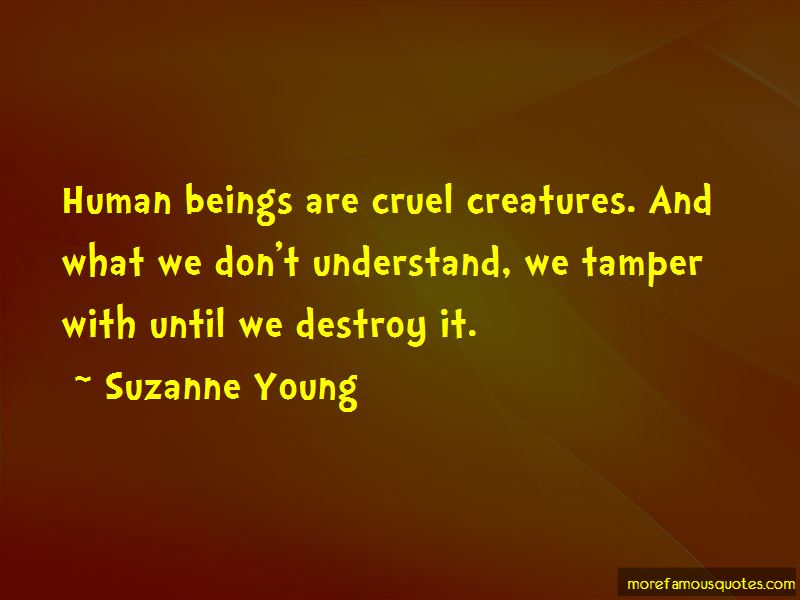 Human Beings Are Cruel Quotes