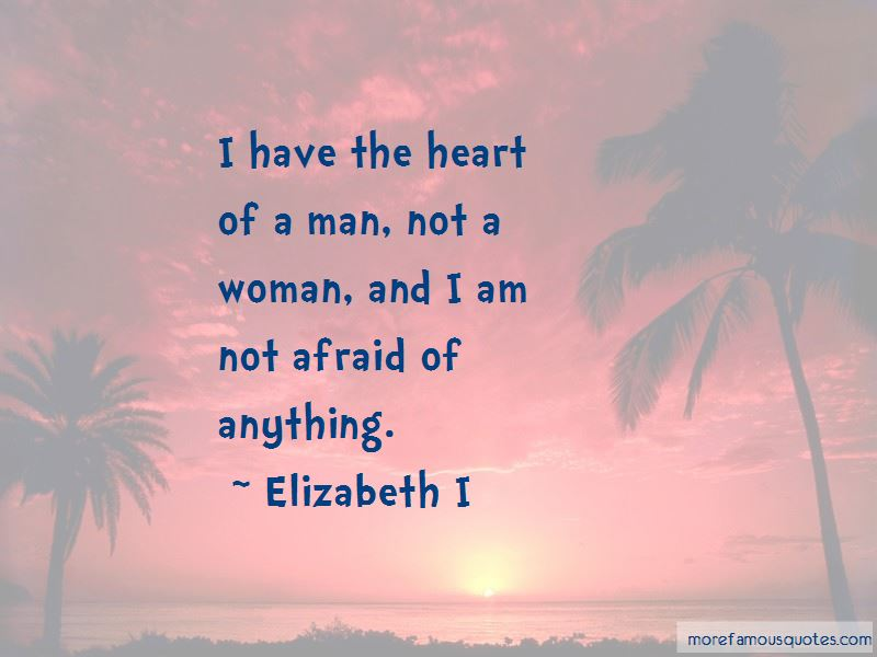I Am Not Afraid Of Anything Quotes