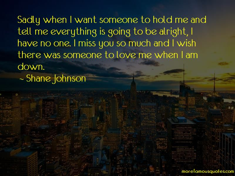 I Want Someone To Hold Quotes