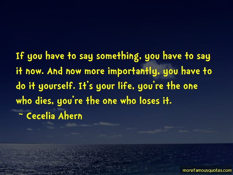 If You Have To Say Something Quotes