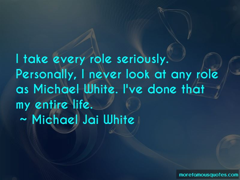 Michael White Quotes