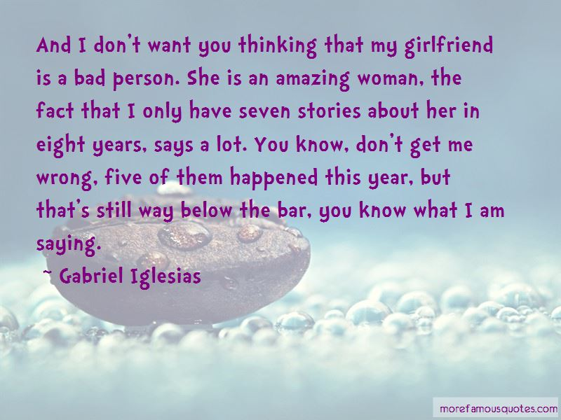 Quotes About A Bad Ex Girlfriend: top 27 A Bad Ex Girlfriend