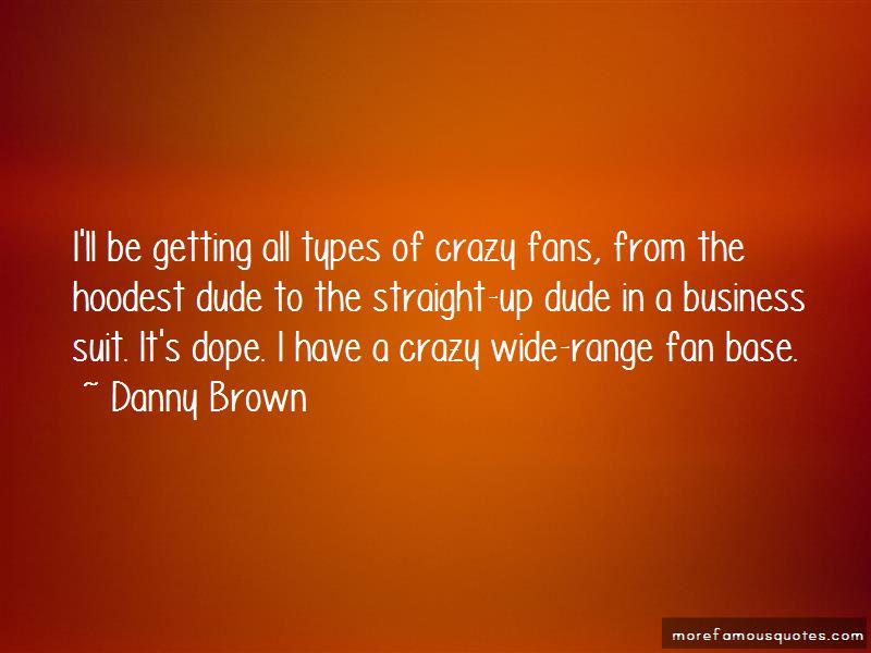 Quotes About Crazy Fans