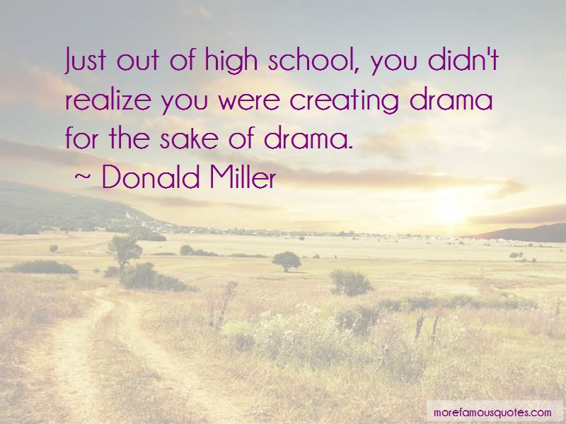 Quotes About Creating Drama