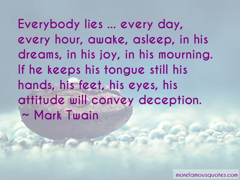 Quotes About Everybody Lies Top 51 Everybody Lies Quotes From