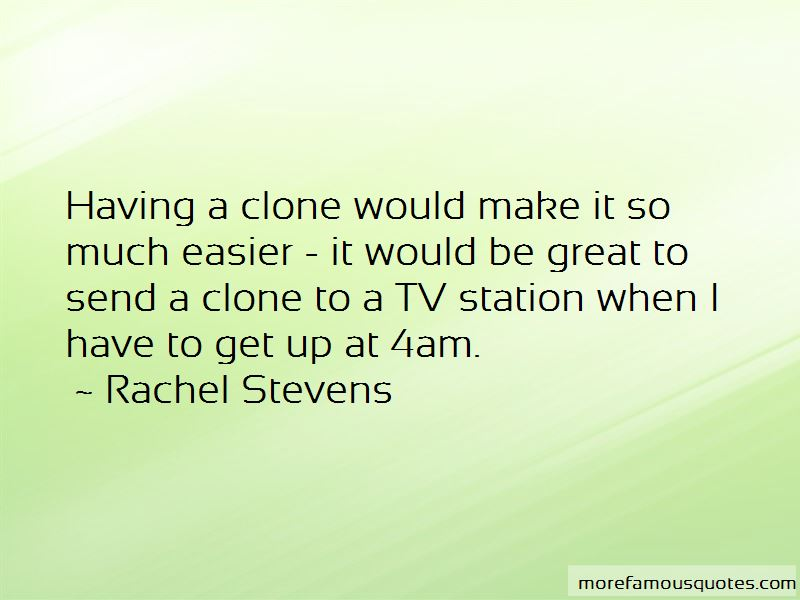 Quotes About Having A Clone