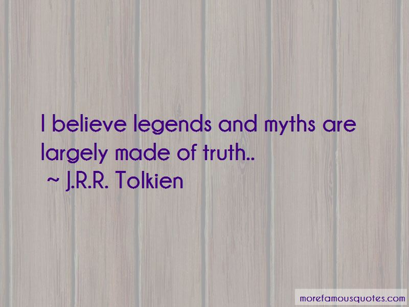 Legends And Myths Quotes Pictures 2