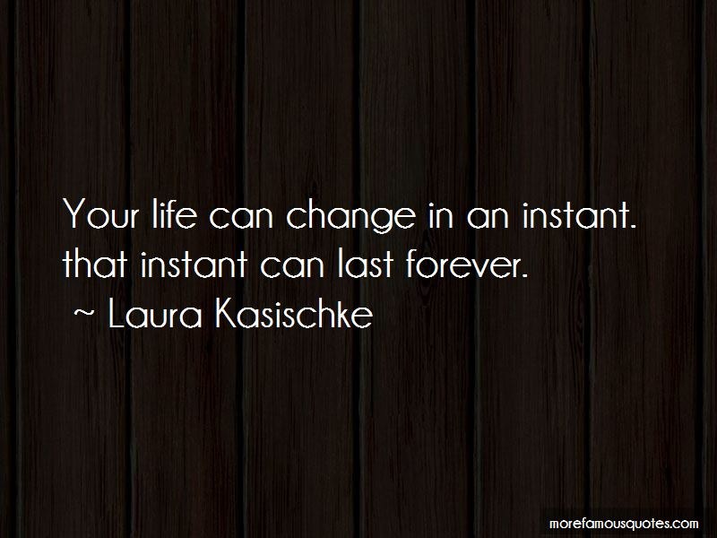 Life Can Change In An Instant Quotes Pictures 4