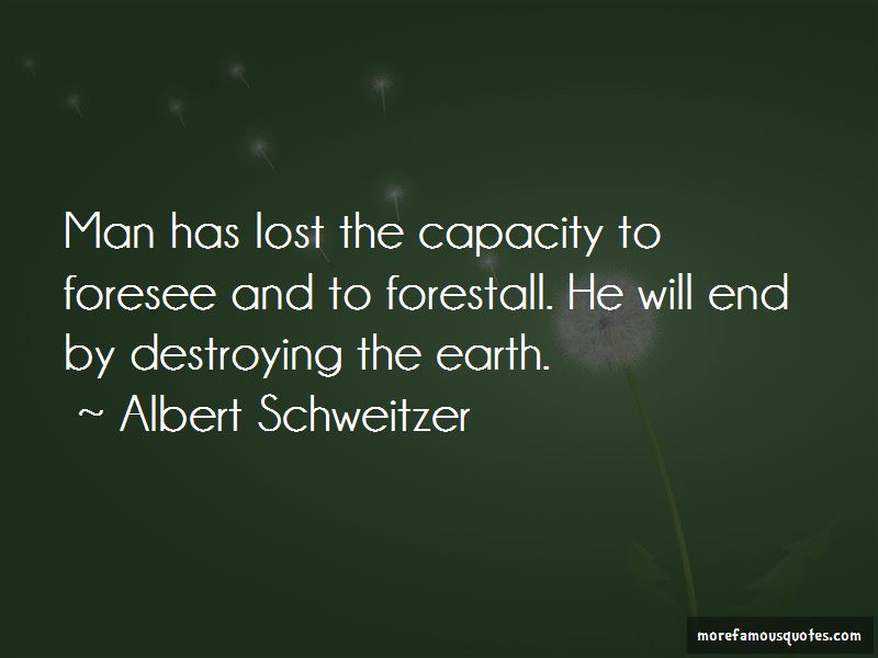 Quotes About Man Destroying The Earth