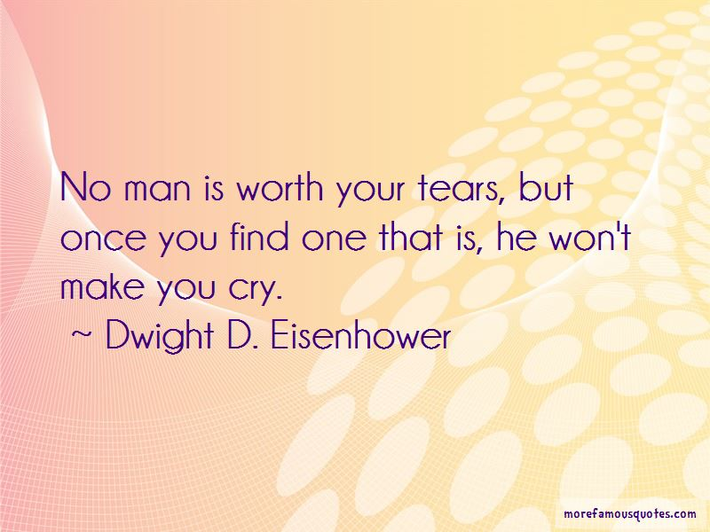 Quotes About No Man Is Worth Your Tears