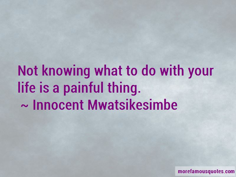 Quotes About Not Knowing What To Do With Your Life
