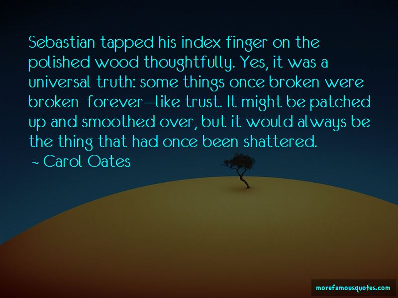 Quotes About Once Trust Is Broken: top 9 Once Trust Is