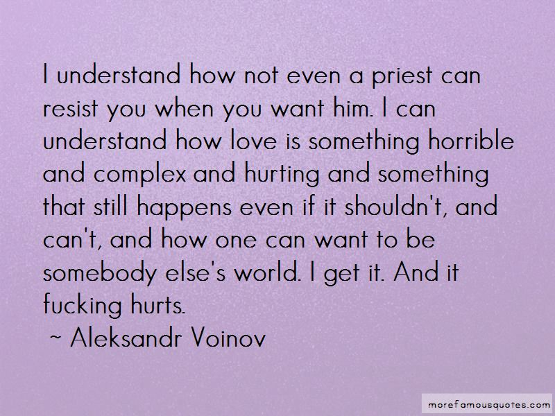 Quotes About The One You Love Hurting You