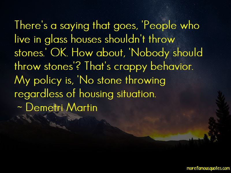 Quotes About Throwing Stones At Glass Houses Top 2 Throwing Stones