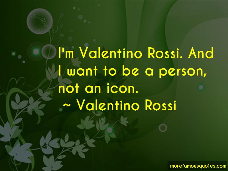 Quotes About Valentino Rossi