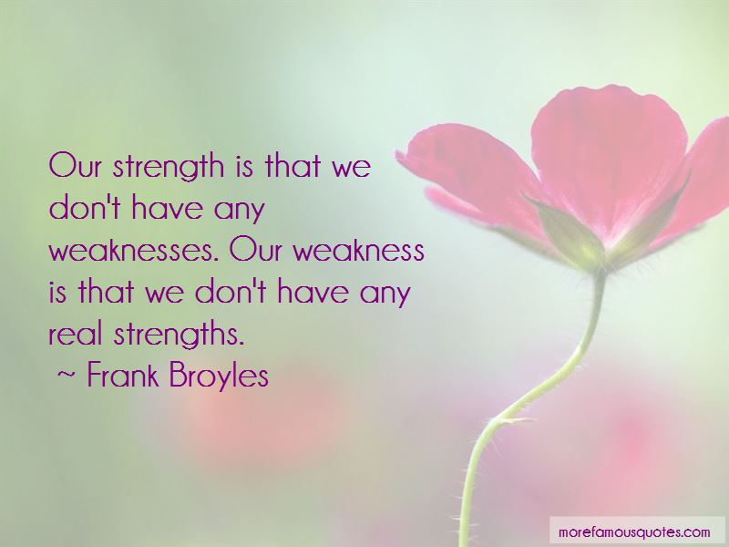 Weaknesses And Strength Quotes Pictures 3