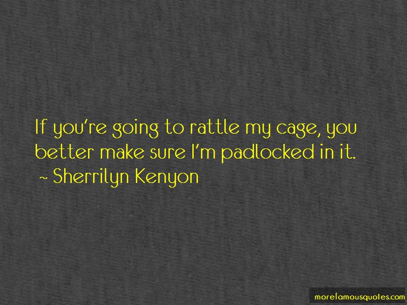 Rattle My Cage Quotes