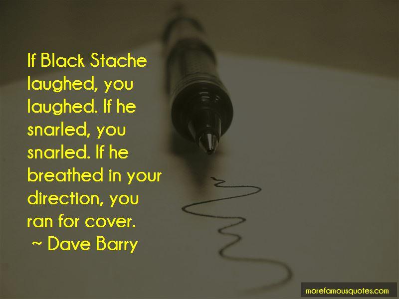 Black Stache Quotes