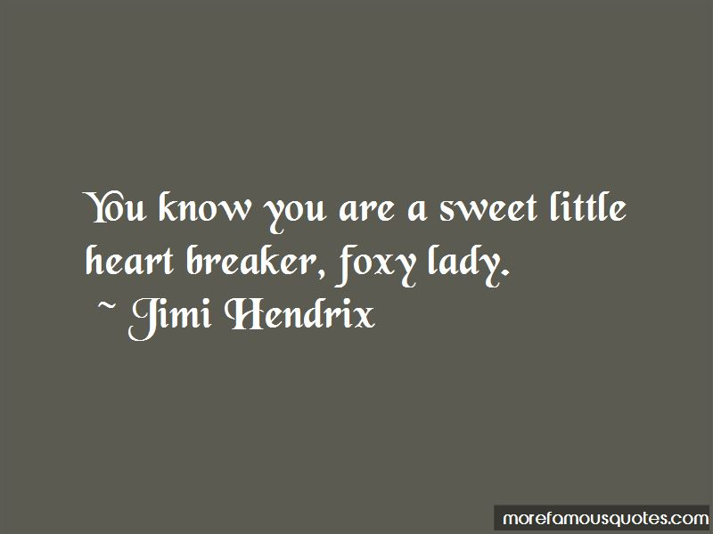 Foxy Lady Quotes