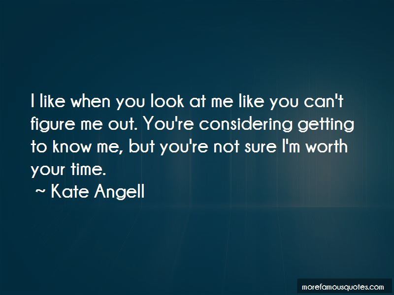 Getting To Know Me Quotes Pictures 3