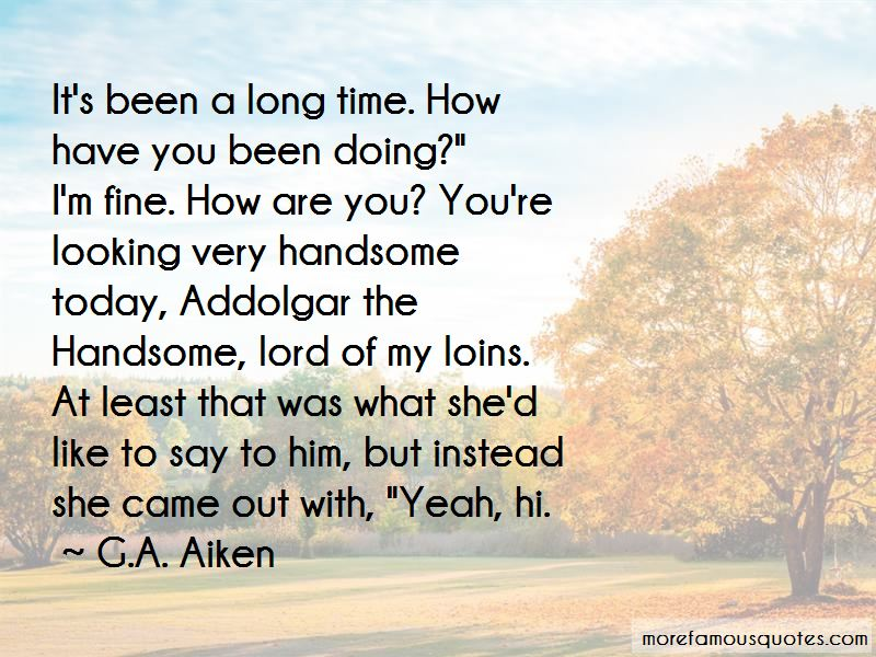 How Have You Been Doing Quotes