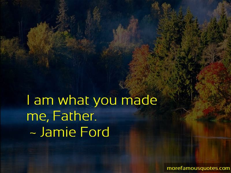 I Am What You Made Me Quotes Pictures 2