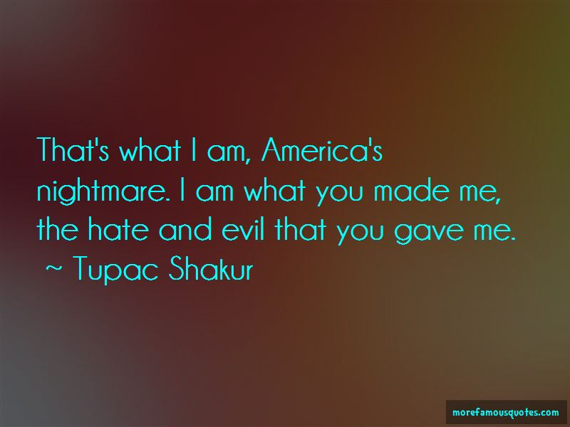 I Am What You Made Me Quotes Pictures 3