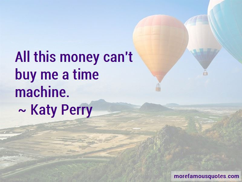 Money Can't Buy Me Quotes