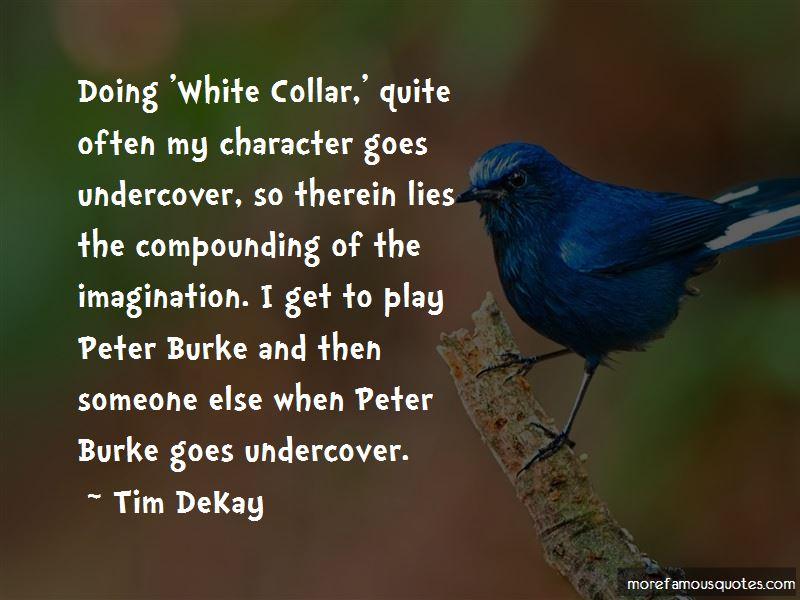 Peter Burke White Collar Quotes