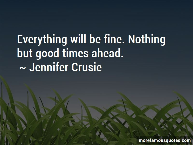 Quotes About Good Times Ahead: top 14 Good Times Ahead quotes from