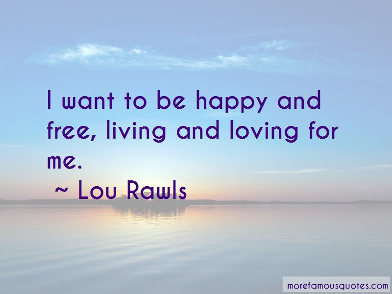 Quotes About Living Free And Happy