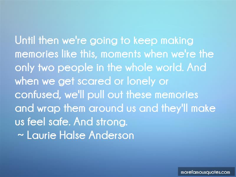 Quotes About Making Memories: top 50 Making Memories quotes ...