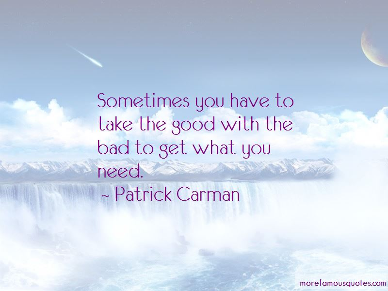 You Have To Take The Good With The Bad Quotes Pictures 2