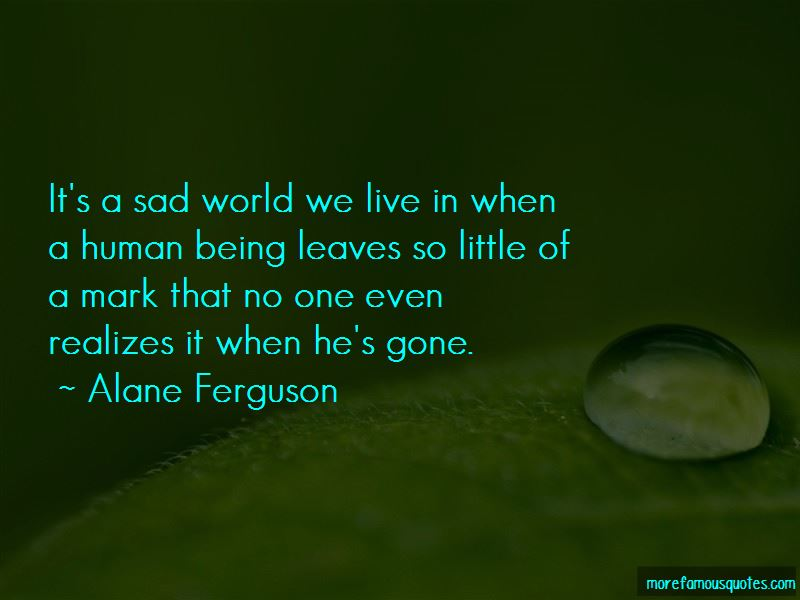 Sad World We Live In Quotes