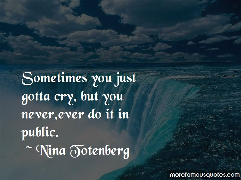 Sometimes You Just Gotta Cry Quotes