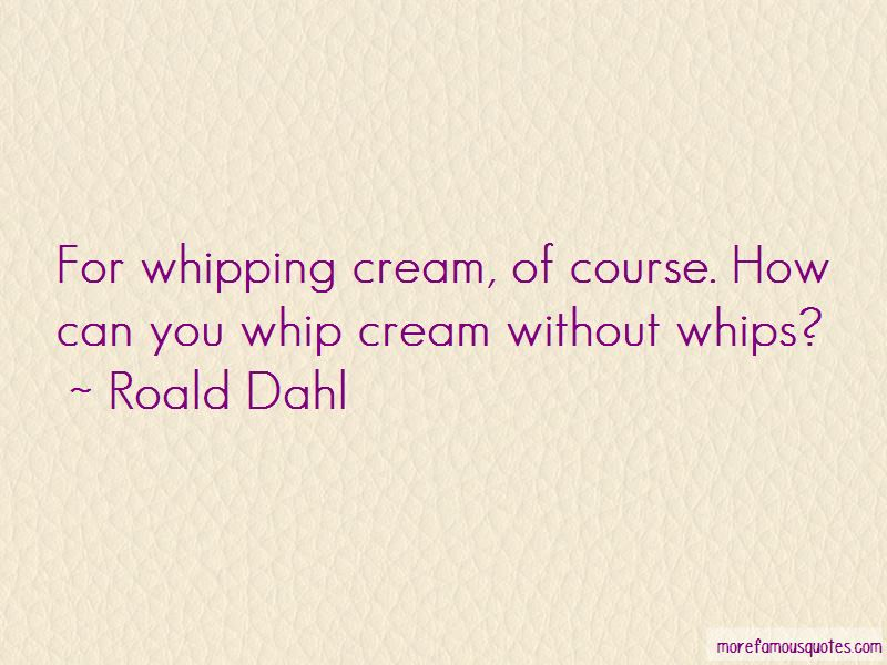 Whipping Cream Quotes