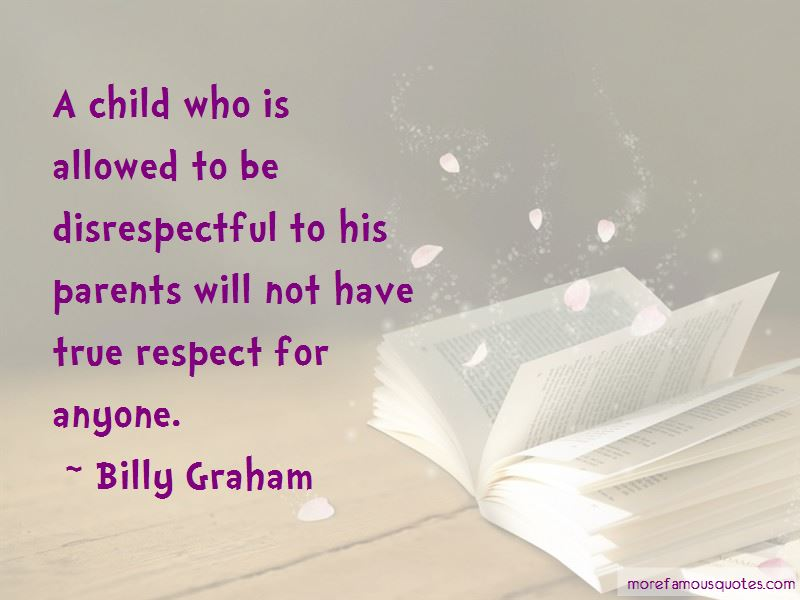 Child Disrespectful To Parents Quotes: top 1 quotes about ...