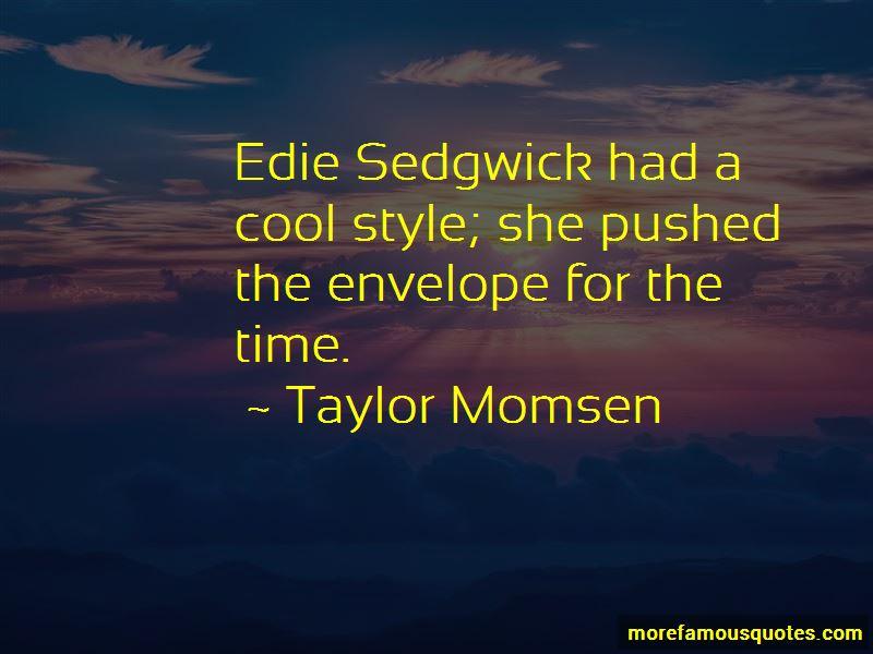 Edie Quotes Pictures 2